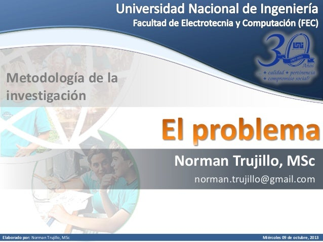 Elaborado por: Norman Trujillo, MSc Metodología de la investigación Norman Trujillo, MSc norman.trujillo@gmail.com Miércol...