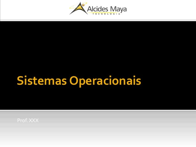 Sistemas Operacionais Prof. XXX