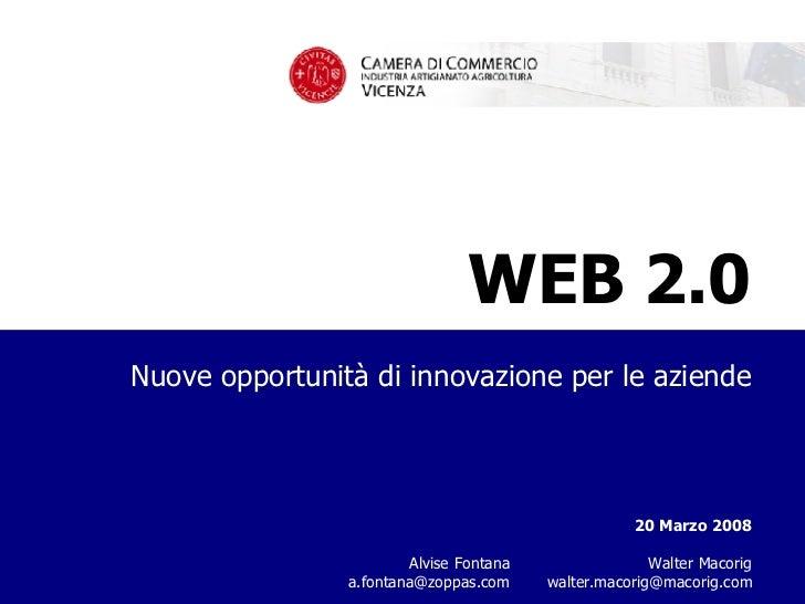 WEB 2.0 Nuove opportunità di innovazione per le aziende management consulting macorig assoiates 20 Marzo 2008   Walter Mac...