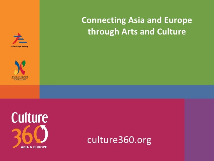 Connecting Asia and Europe through Arts and Culture culture360.org