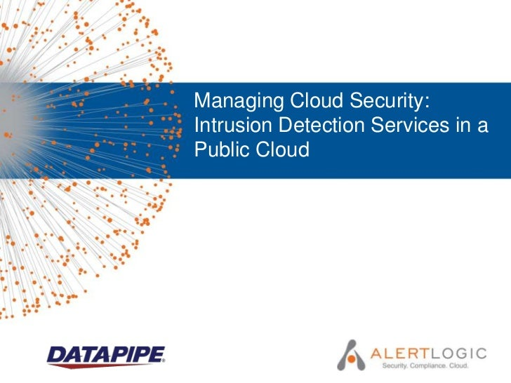 Managing Cloud Security:Intrusion Detection Services in aPublic Cloud