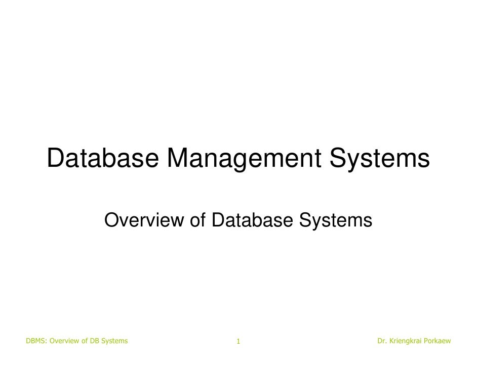 Database Management Systems                     Overview of Database SystemsDBMS: Overview of DB Systems      1           ...