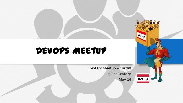 The What and Why of DevOps - DevOps Cardiff - May 2014