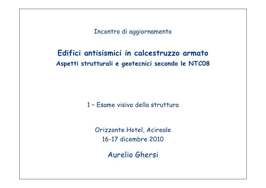 1 Esame Visivo della Struttura nelle NTC 2008 di Aurelio Ghersi