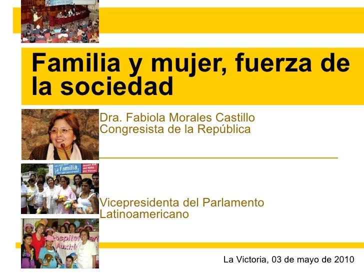 Fabiola Morales Castillo - Familia y Mujer, Fuerza de la Sociedad