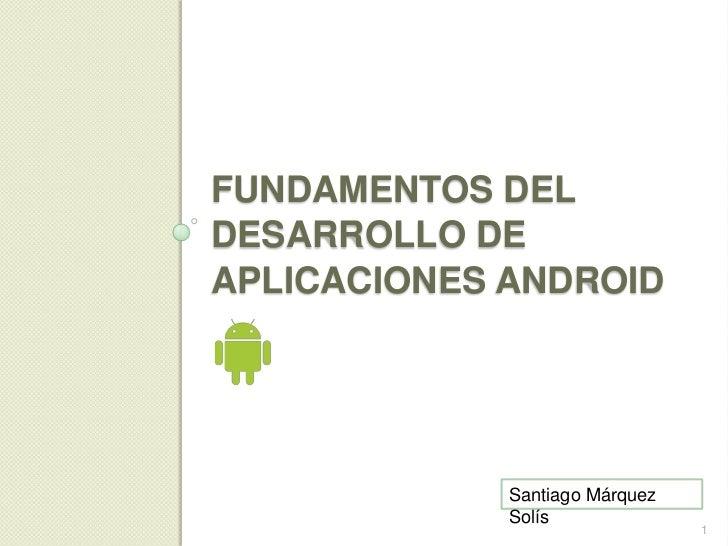Fundamentos del Desarrollo de Aplicaciones para Android