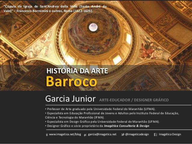 História da Arte - Barroco Europeu. Prof. Garcia Junior
