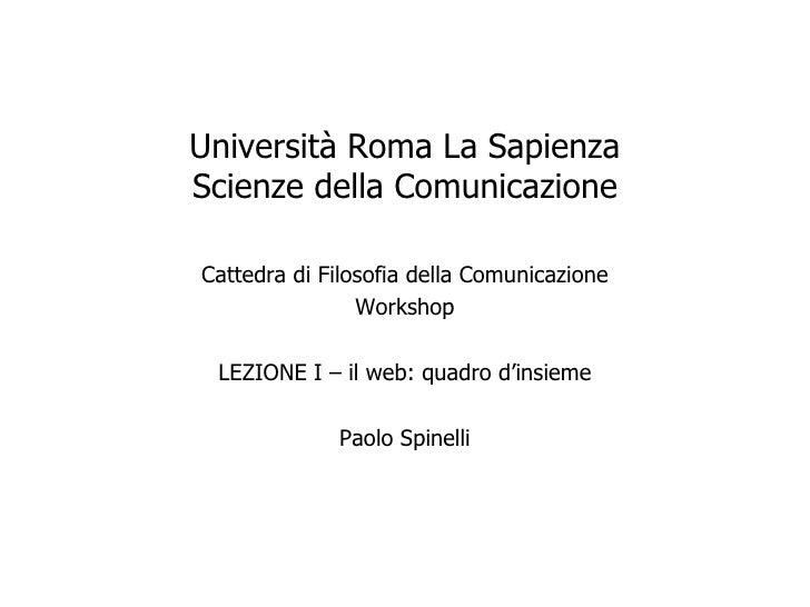 Università Roma La Sapienza Scienze della Comunicazione  Cattedra di Filosofia della Comunicazione                 Worksho...
