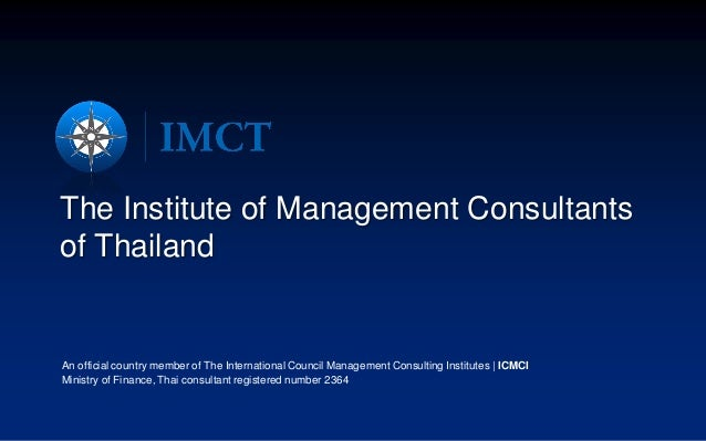 The Institute of Management Consultantsof ThailandAn official country member of The International Council Management Consu...