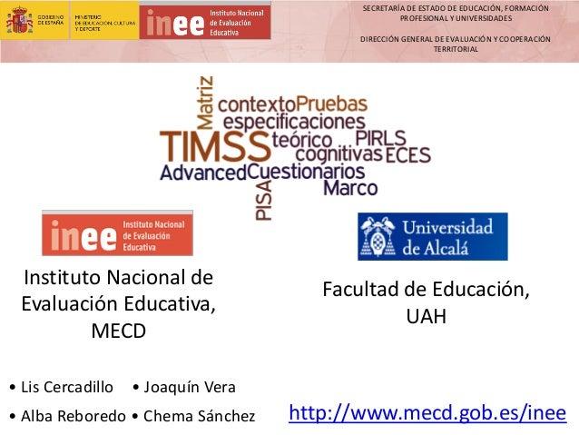 SECRETARÍA DE ESTADO DE EDUCACIÓN, FORMACIÓN PROFESIONAL Y UNIVERSIDADES DIRECCIÓN GENERAL DE EVALUACIÓN Y COOPERACIÓN TER...