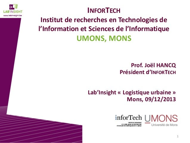 INFORTECH Institut de recherches en Technologies de l'Information et Sciences de l'Informatique  UMONS, MONS Prof. Joël HA...