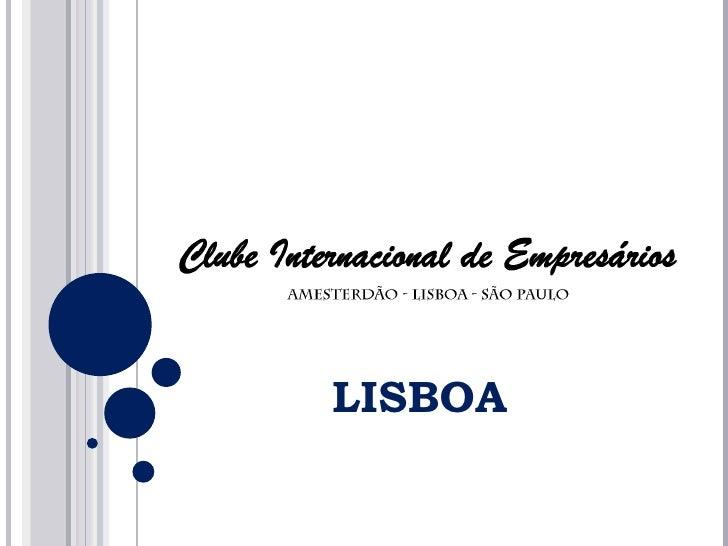 Apresentação do Clube Internacional de Empresários - Lisboa