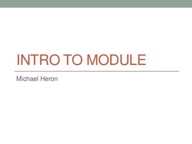 INTRO TO MODULE Michael Heron