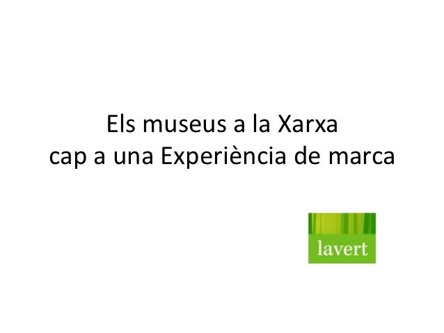Els museus a la Xarxacap a una Experiència de marca