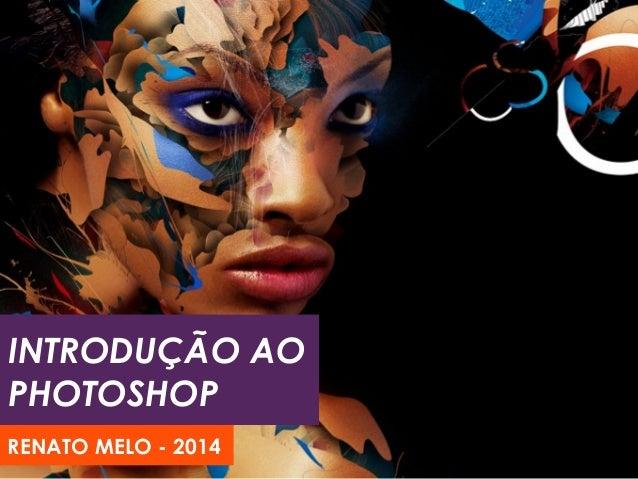 INTRODUÇÃO AO PHOTOSHOP 2014