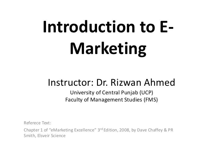Introduction to E-             Marketing            Instructor: Dr. Rizwan Ahmed                       University of Centr...