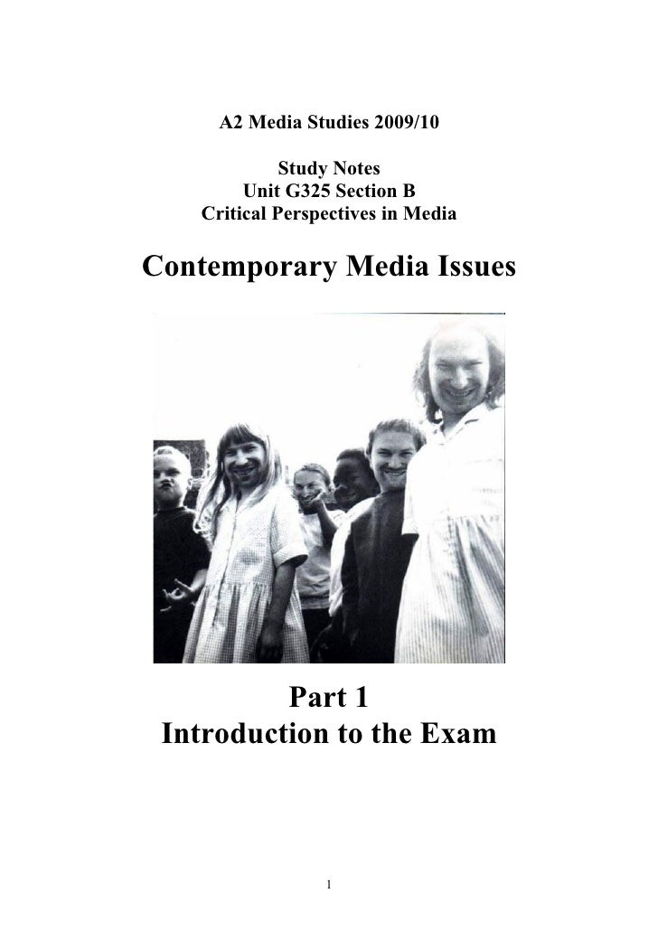 A2 Media Studies 2009/10               Study Notes         Unit G325 Section B    Critical Perspectives in Media  Contempo...