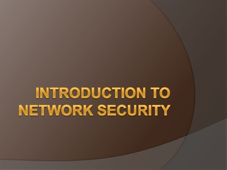 What is Network Security?   consists of the provisions    and policies adopted by the network    administrator to prevent...