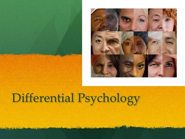 Differential Psychology<br />