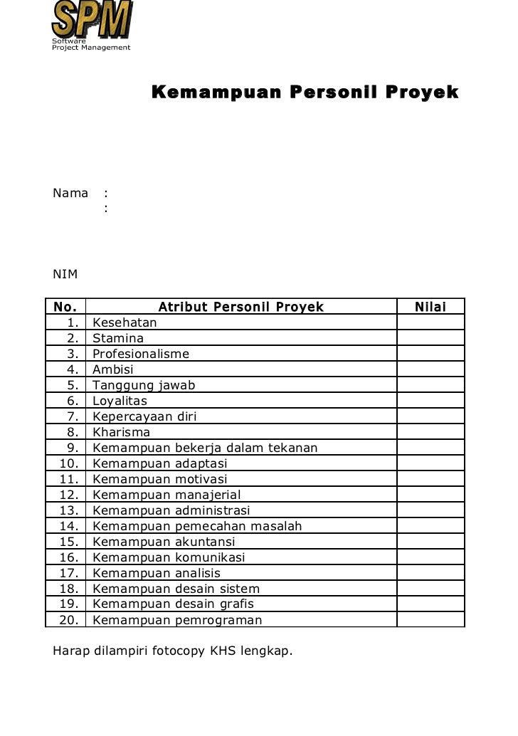 Kemampuan Personil ProyekNama    :        :NIMNo.             Atribut Personil Proyek   Nilai  1.   Kesehatan  2.   Stamin...