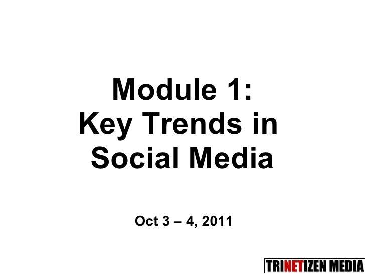 Module 1: Key Trends in  Social Media Oct 3 – 4, 2011