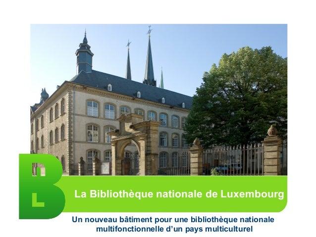 Un nouveau bâtiment pour une bibliothèque nationale multifonctionnelle d'un pays multiculturel La Bibliothèque nationale d...