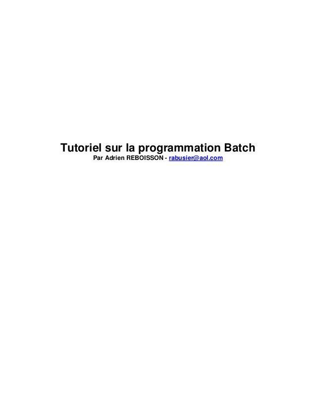 Tutoriel sur la programmation Batch Par Adrien REBOISSON - rabusier@aol.com
