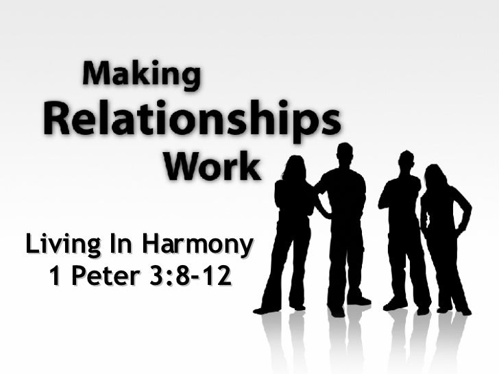 Living In Harmony 1 Peter 3:8-12