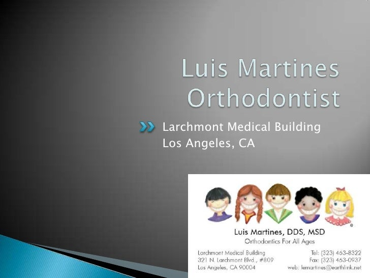 Luis Martines, Orthodontist
