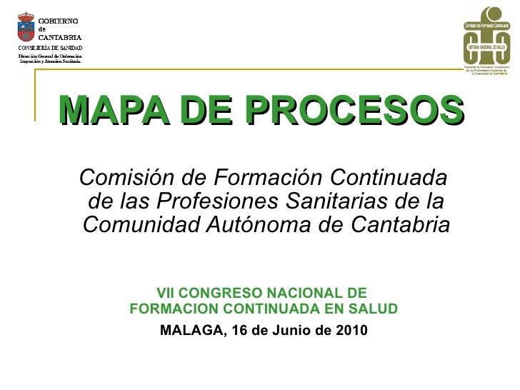 MAPA DE PROCESOS   Comisión de Formación Continuada  de las Profesiones Sanitarias de la Comunidad Autónoma de Cantabria V...