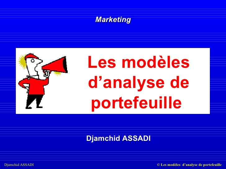 Djamchid ASSADI Marketing Les modèles d'analyse de portefeuille