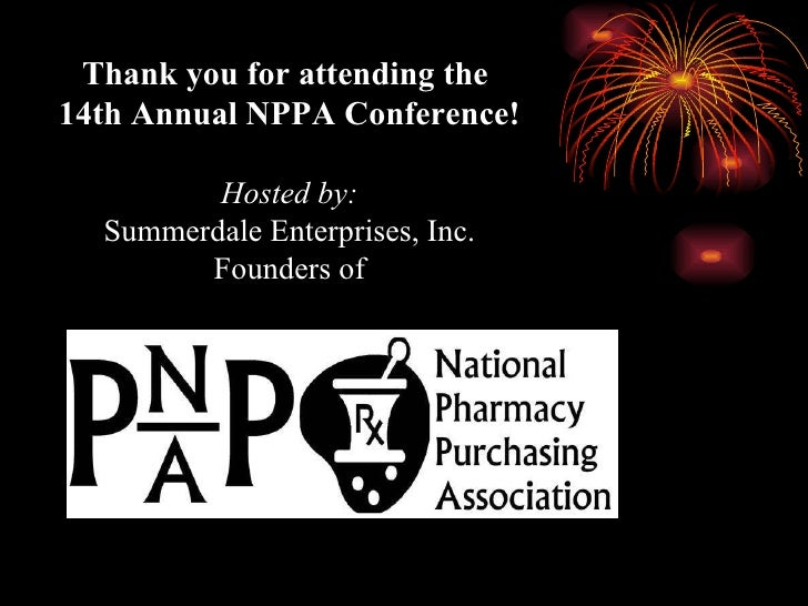 Thank you for attending the  14th Annual NPPA Conference! Hosted by: Summerdale Enterprises, Inc. Founders of