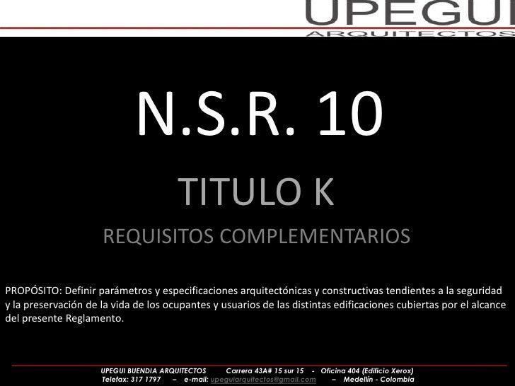 N.S.R. 10                                         TITULO K                     REQUISITOS COMPLEMENTARIOSPROPÓSITO: Defini...