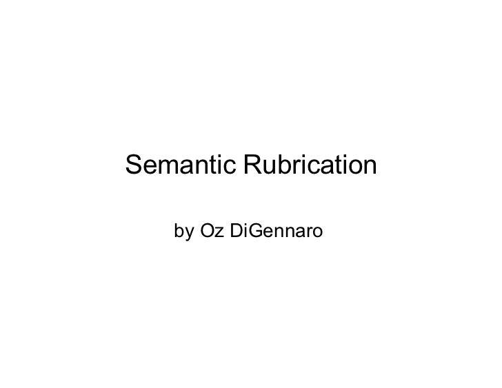 Semantic Rubrication   by Oz DiGennaro