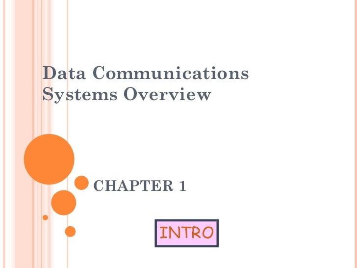 CHAPTER 1 Data Communications Systems Overview INTRO