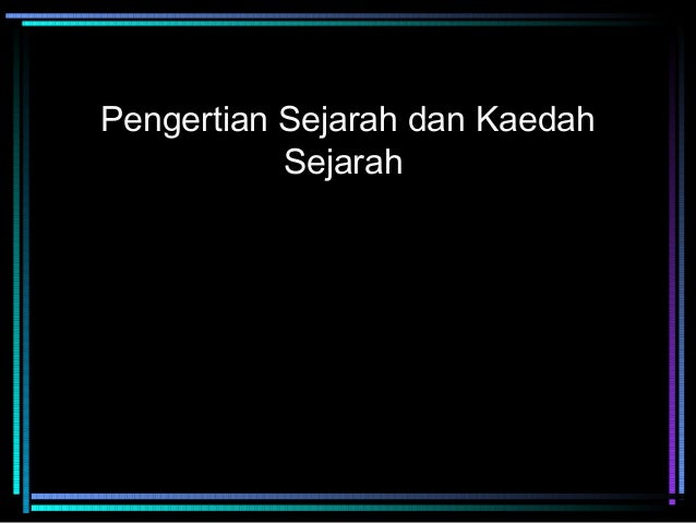 pengertian-sejarah-dan-metode-sejarah-peradaban-islam1