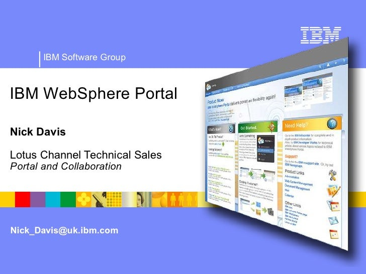 IBM Software Group    IBM WebSphere Portal  Nick Davis  Lotus Channel Technical Sales Portal and Collaboration     Nick_Da...