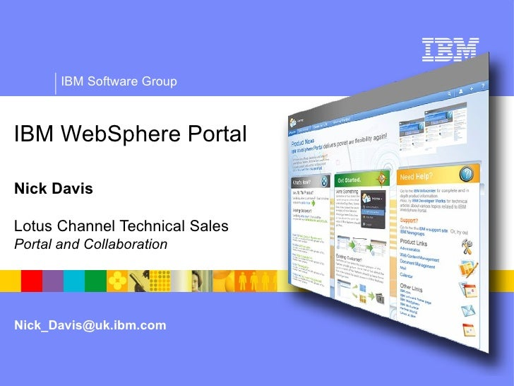IBM WebSphere Portal Nick Davis Lotus Channel Technical Sales   Portal and Collaboration [email_address]