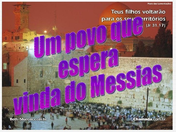 Um povo que  espera vinda do Messias