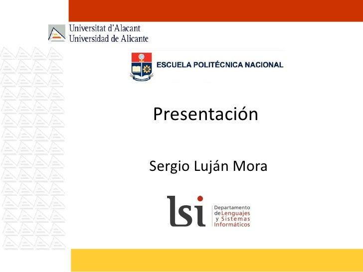 Presentación de Sergio Luján Mora