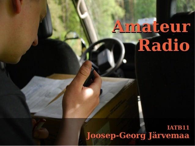 IATB11IATB11 Joosep-Georg JärvemaaJoosep-Georg Järvemaa AmateurAmateur RadioRadio