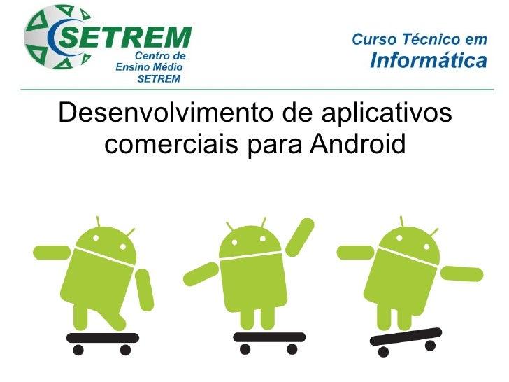 Desenvolvimento de aplicativos   comerciais para Android