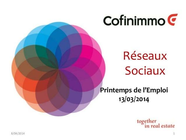 8/04/2014 1 Réseaux Sociaux Printemps de l'Emploi 13/03/2014
