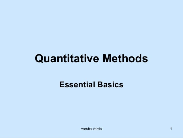 varsha varde 1 Quantitative Methods Essential Basics