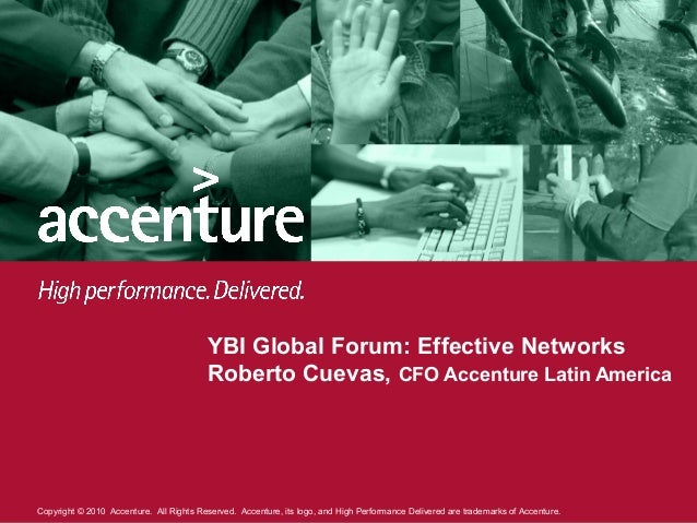 Copyright © 2010 Accenture. All Rights Reserved. Accenture, its logo, and High Performance Delivered are trademarks of Acc...