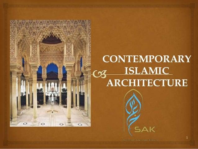 CONTEMPORARY ISLAMIC ARCHITECTURE  1