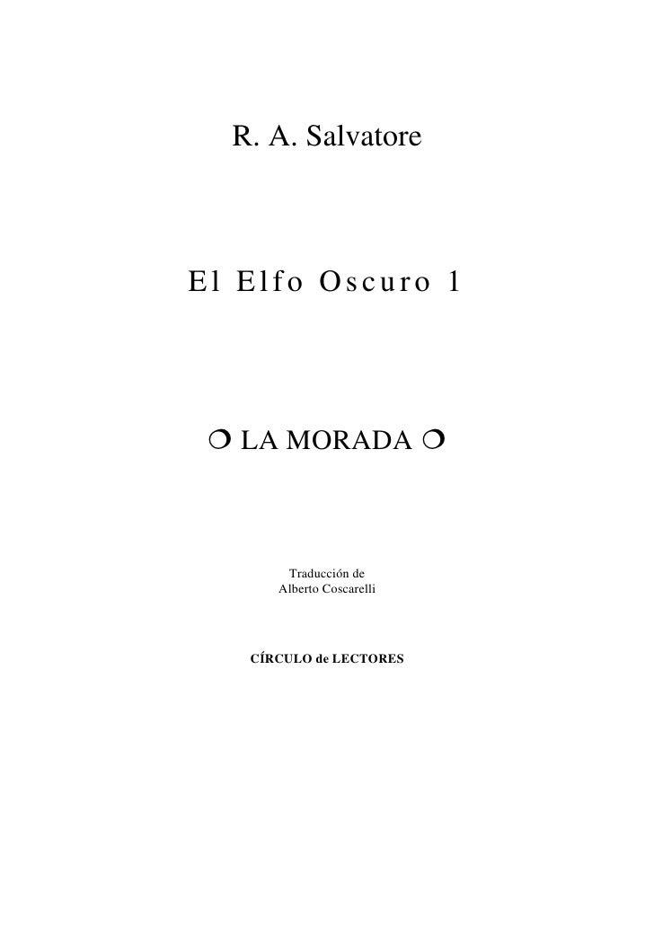 01   salvatore, r. a. - el elfo oscuro - 1. la morada