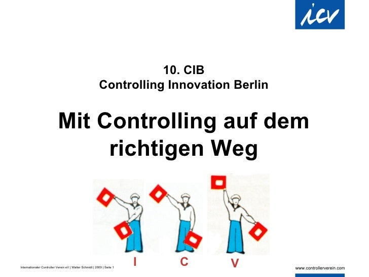 10. CIB Controlling Innovation Berlin Mit Controlling auf dem richtigen Weg I C V