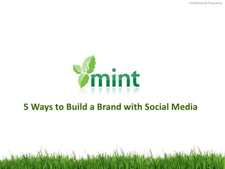 5 Ways to Build a Brand with Social Media (Stew Langille, Mint.com)
