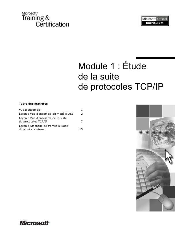 Table des matières Vue d'ensemble 1 Leçon : Vue d'ensemble du modèle OSI 2 Leçon : Vue d'ensemble de la suite de protocole...